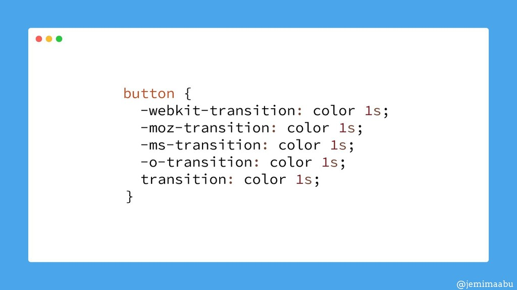 button { -webkit-transition: color 1s; -moz-tra...