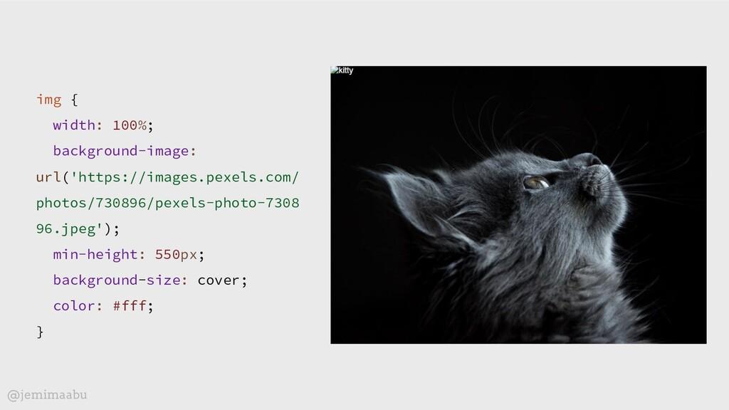 img { width: 100%; background-image: url('https...