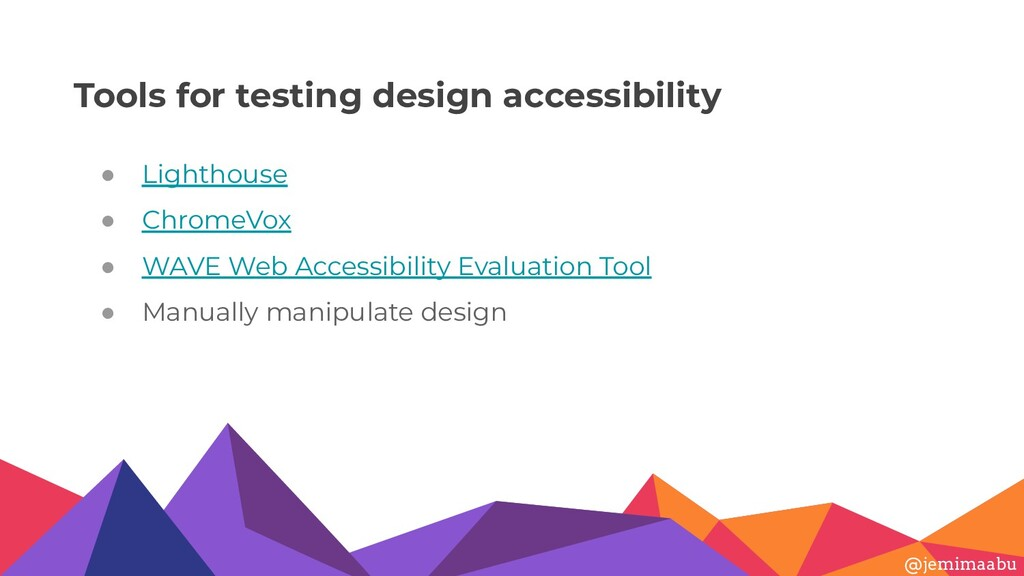 Tools for testing design accessibility ● Lighth...