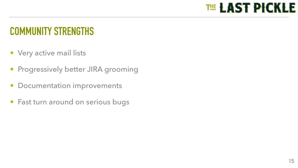 COMMUNITY STRENGTHS • Very active mail lists • ...