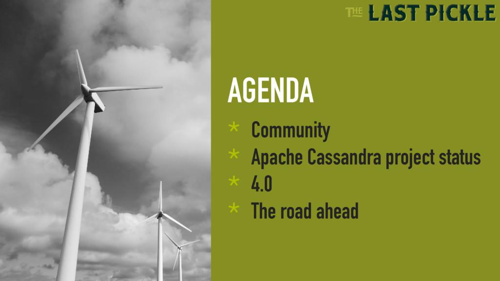 AGENDA * Community * Apache Cassandra project s...