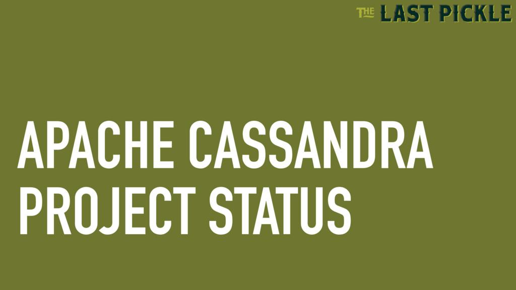 APACHE CASSANDRA PROJECT STATUS