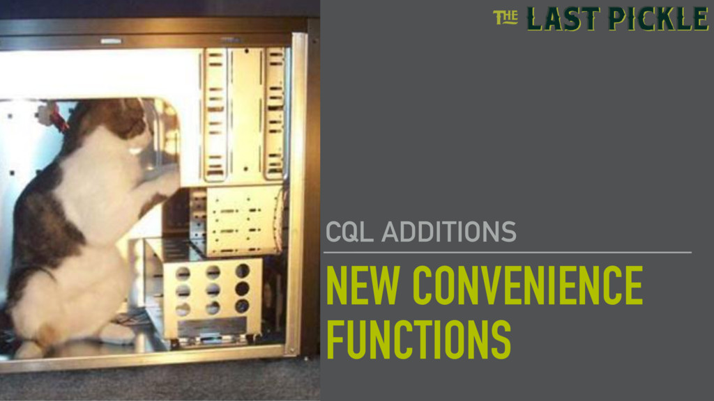 NEW CONVENIENCE FUNCTIONS CQL ADDITIONS