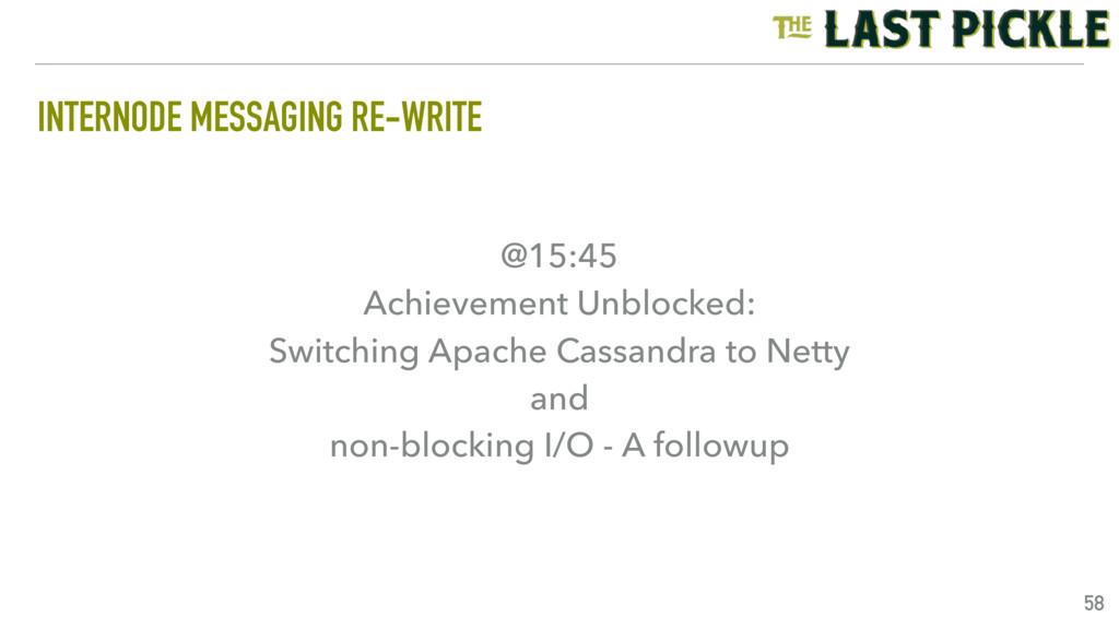 INTERNODE MESSAGING RE-WRITE 58 @15:45 Achievem...