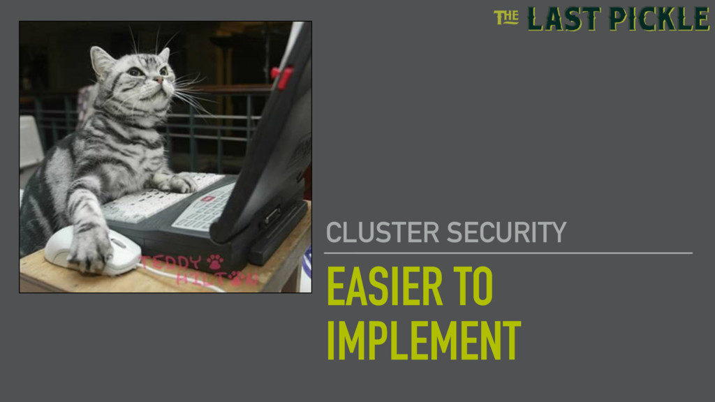 EASIER TO IMPLEMENT CLUSTER SECURITY