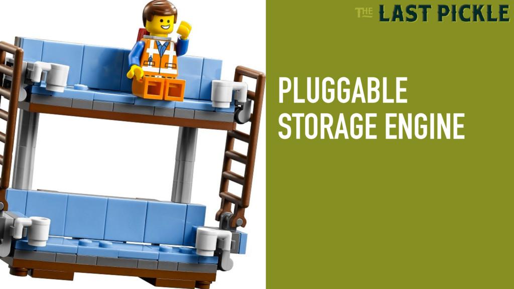 PLUGGABLE STORAGE ENGINE