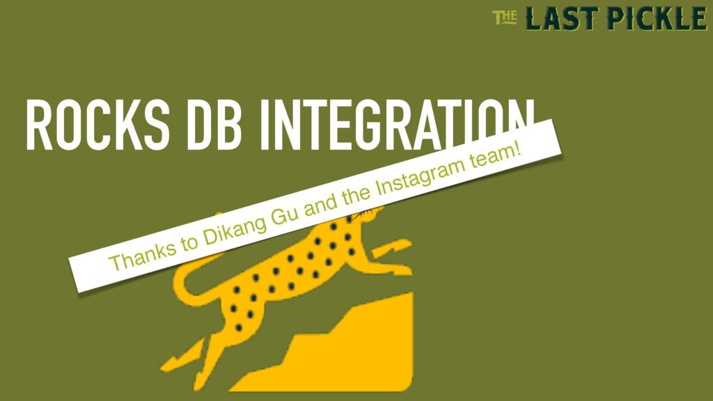 ROCKS DB INTEGRATION Thanks to Dikang Gu and th...