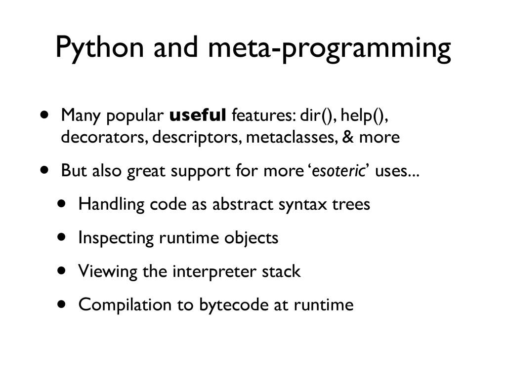 Python and meta-programming • Many popular usef...