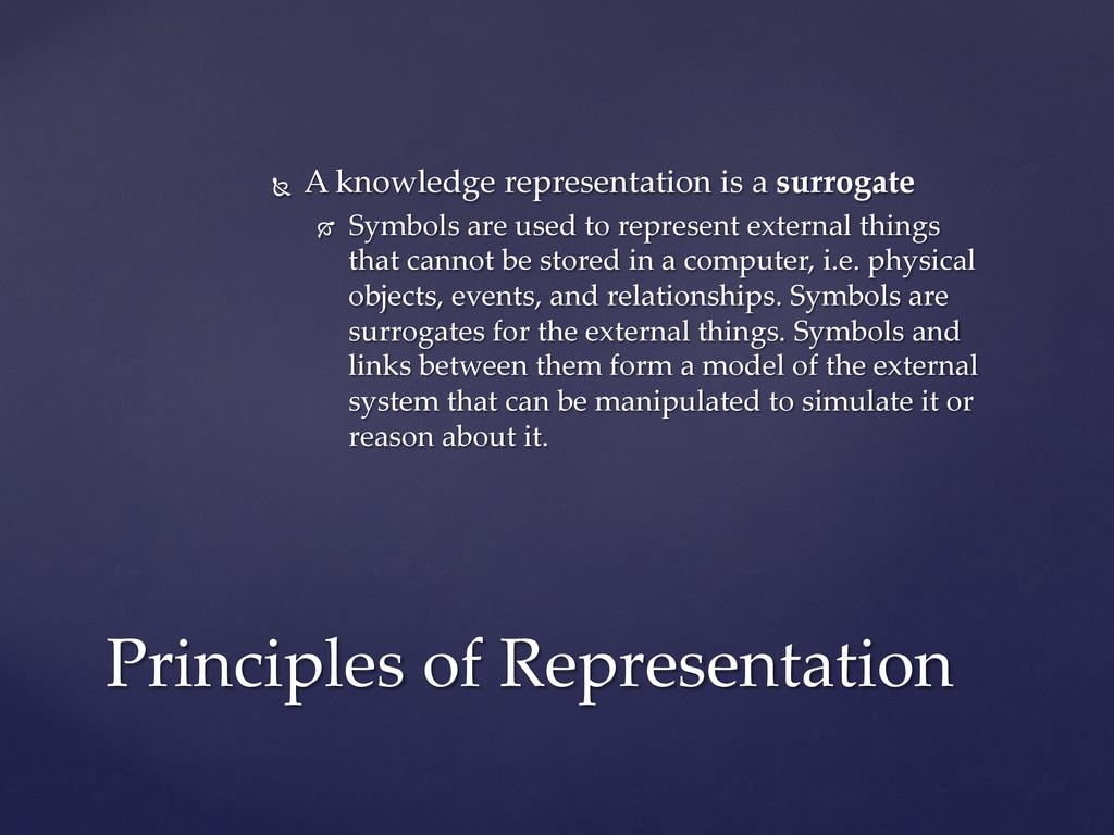 Ñ  A  knowledge  representation  is  a  surrog...