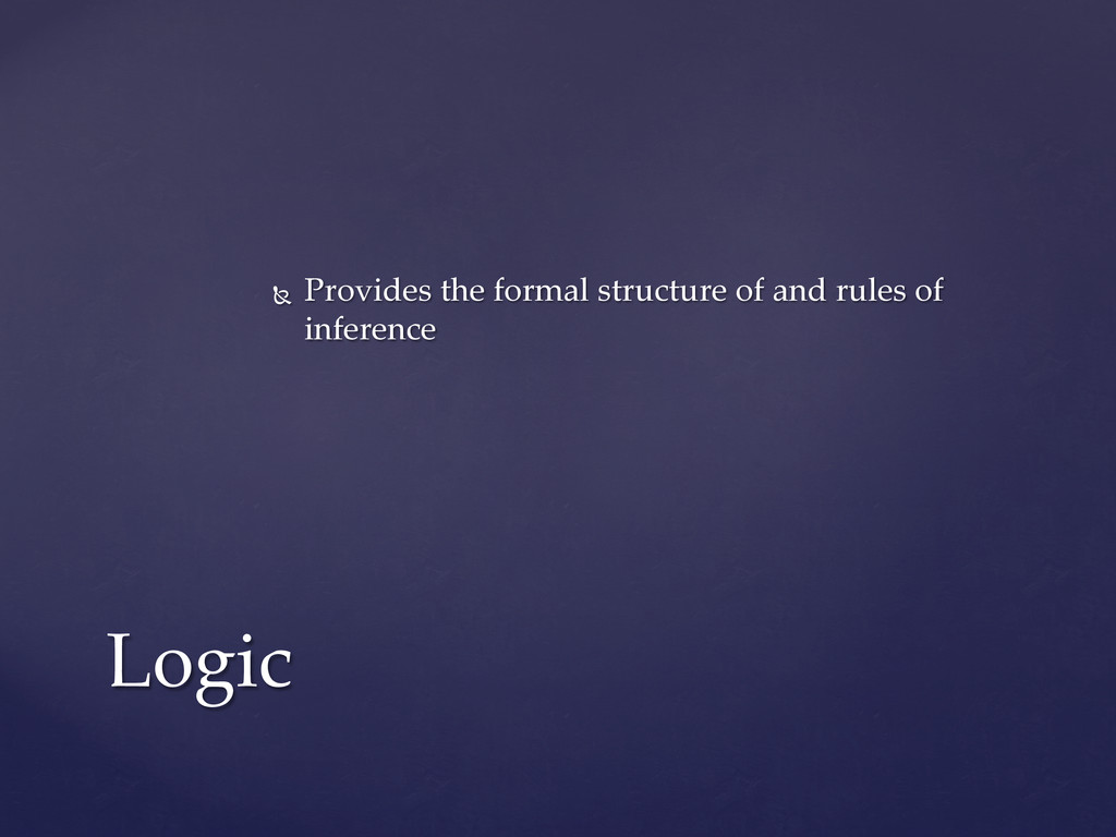 Ñ  Provides  the  formal  structure  of  and  ...