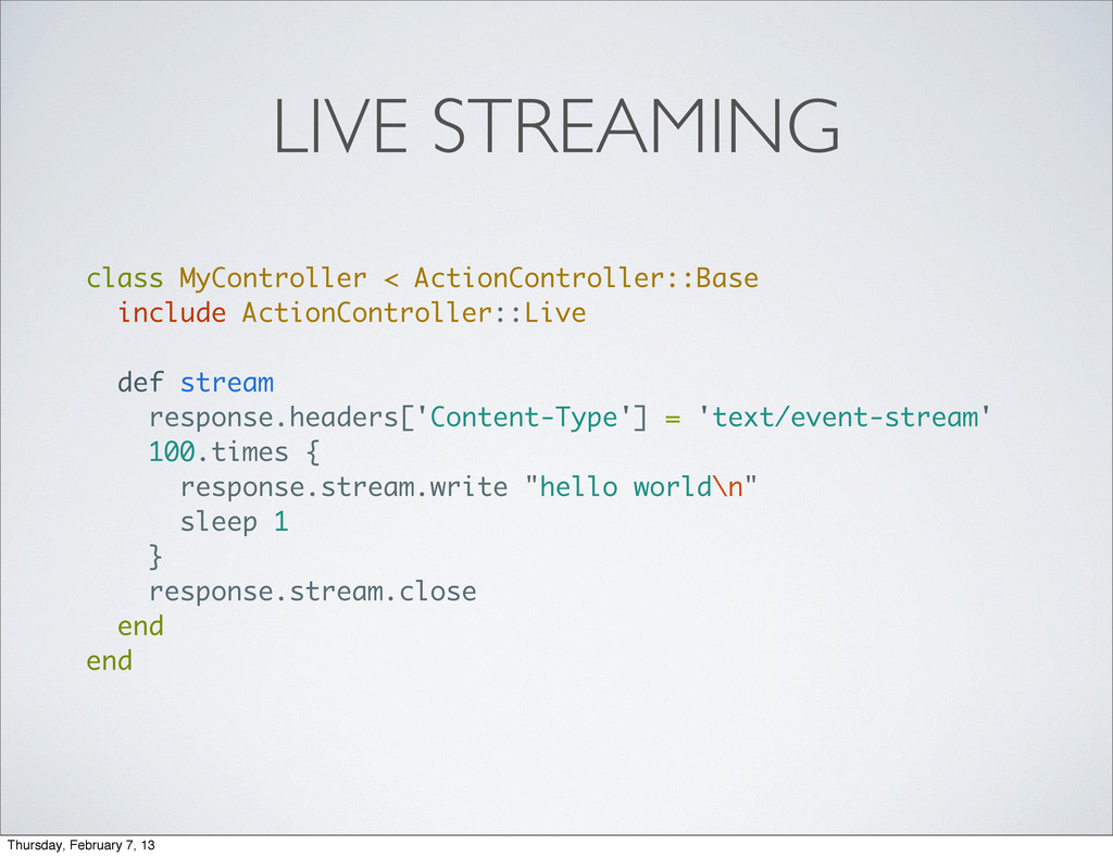 LIVE STREAMING class MyController < ActionContr...