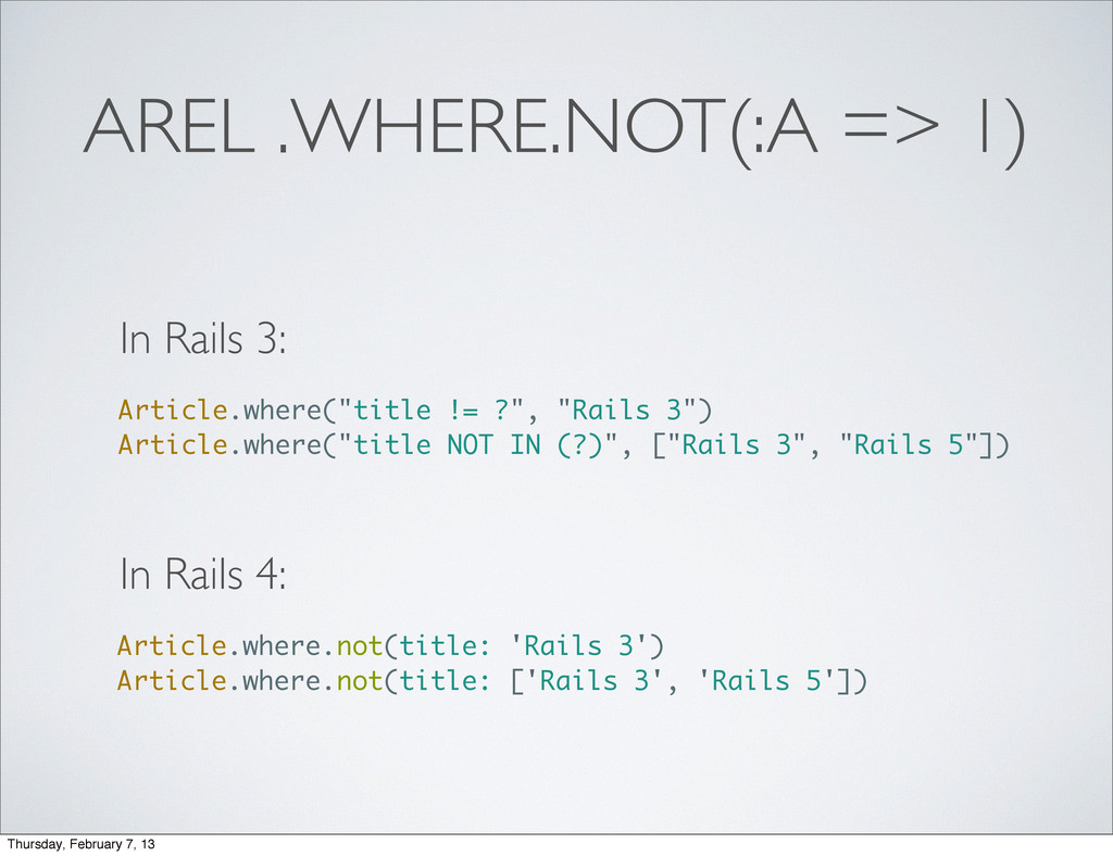 AREL .WHERE.NOT(:A => 1) Article.where.not(titl...