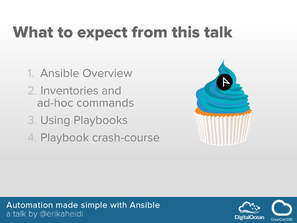 What to expect from this talk 1. Ansible Overvi...