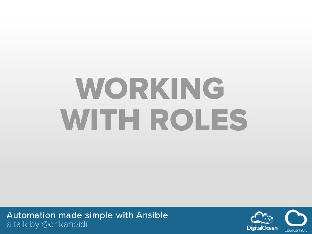 WORKING WITH ROLES