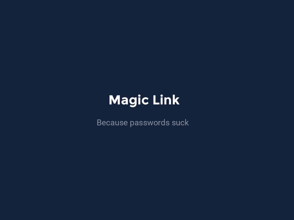 Magic Link Because passwords suck