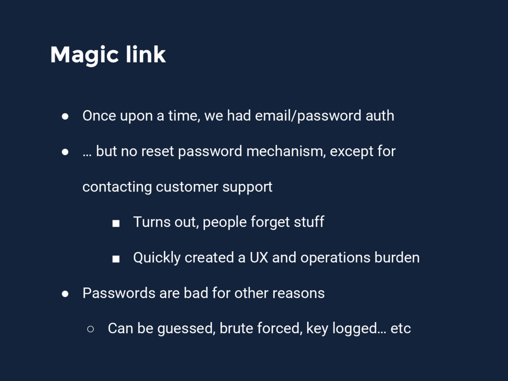 Magic link ● Once upon a time, we had email/pas...
