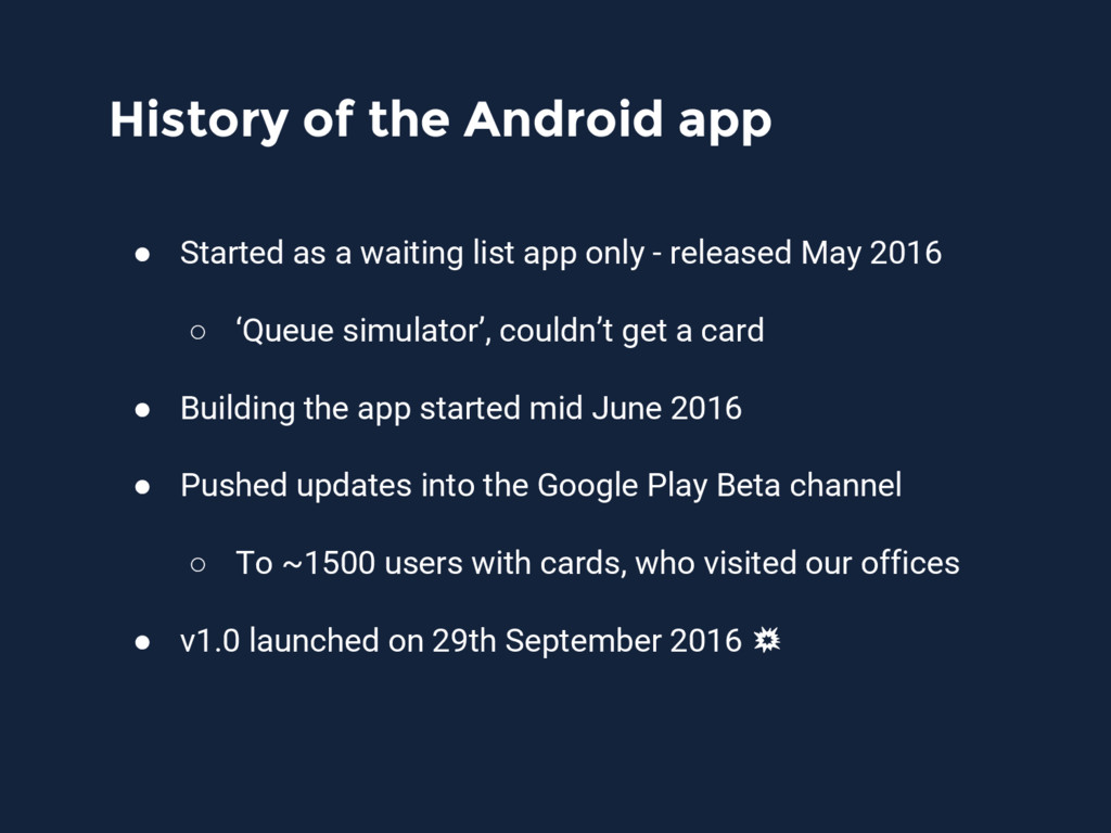History of the Android app ● Started as a waiti...