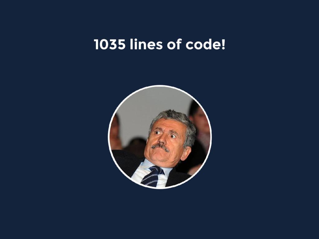 1035 lines of code!