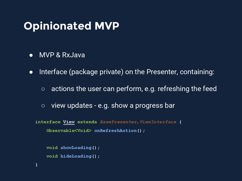 Opinionated MVP ● MVP & RxJava ● Interface (pac...