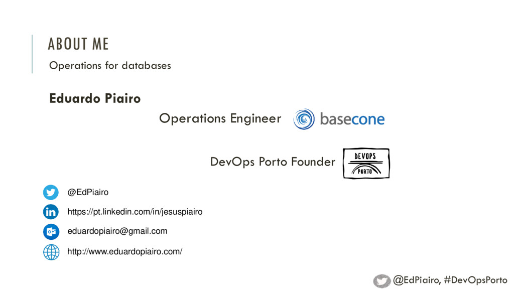 ABOUT ME Operations for databases @EdPiairo, #D...
