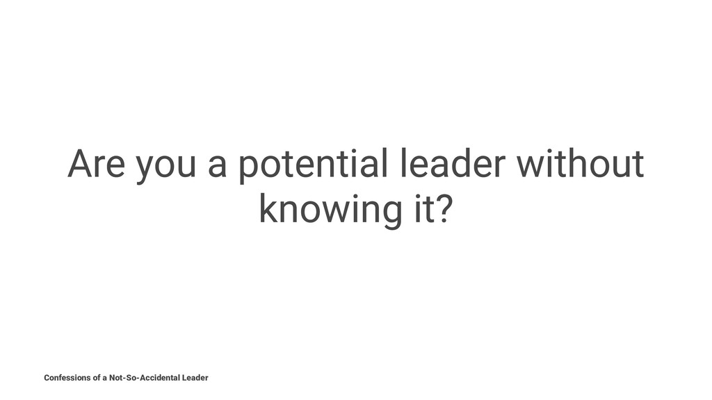 Are you a potential leader without knowing it? ...