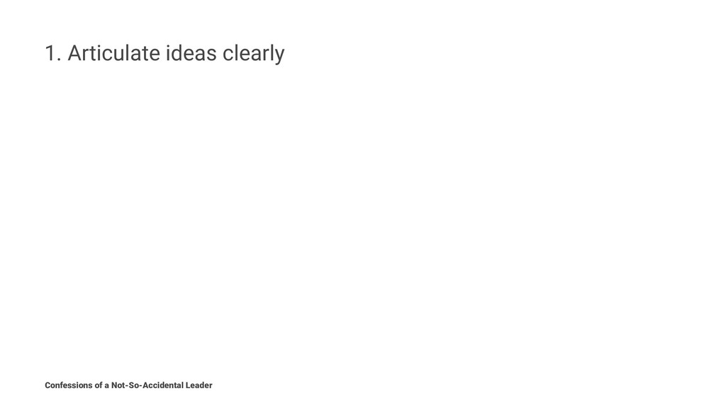 1. Articulate ideas clearly Confessions of a No...