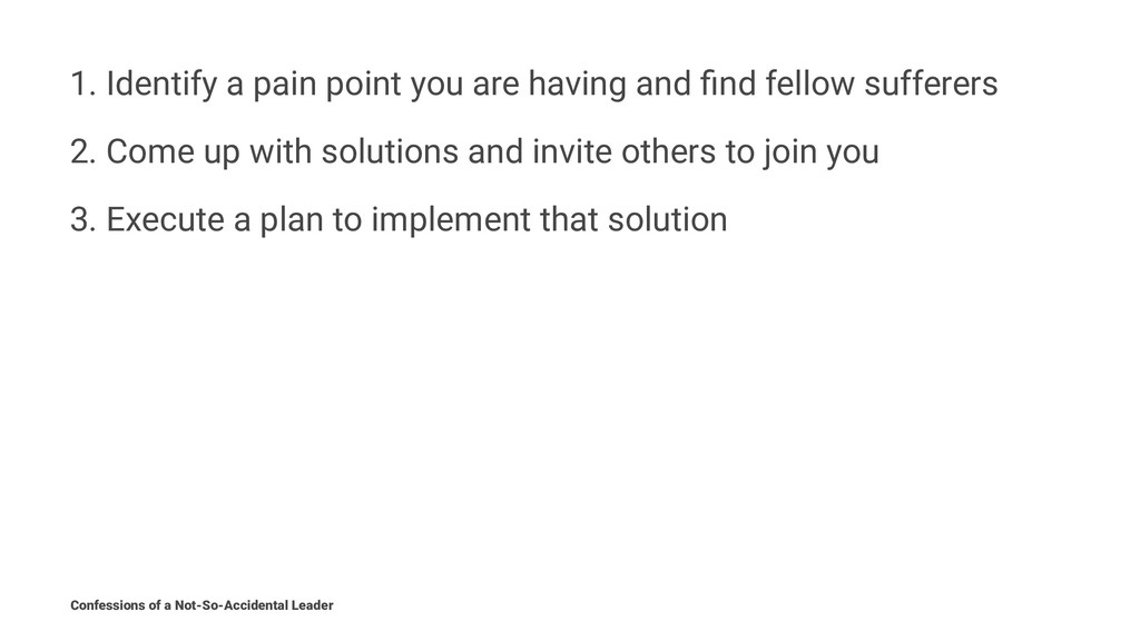 1. Identify a pain point you are having and find...