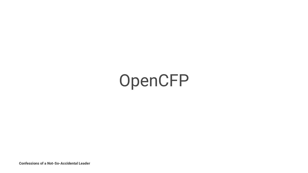 OpenCFP Confessions of a Not-So-Accidental Lead...