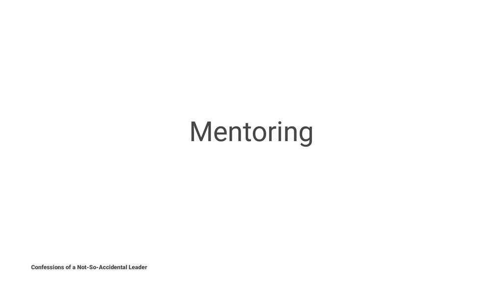 Mentoring Confessions of a Not-So-Accidental Le...