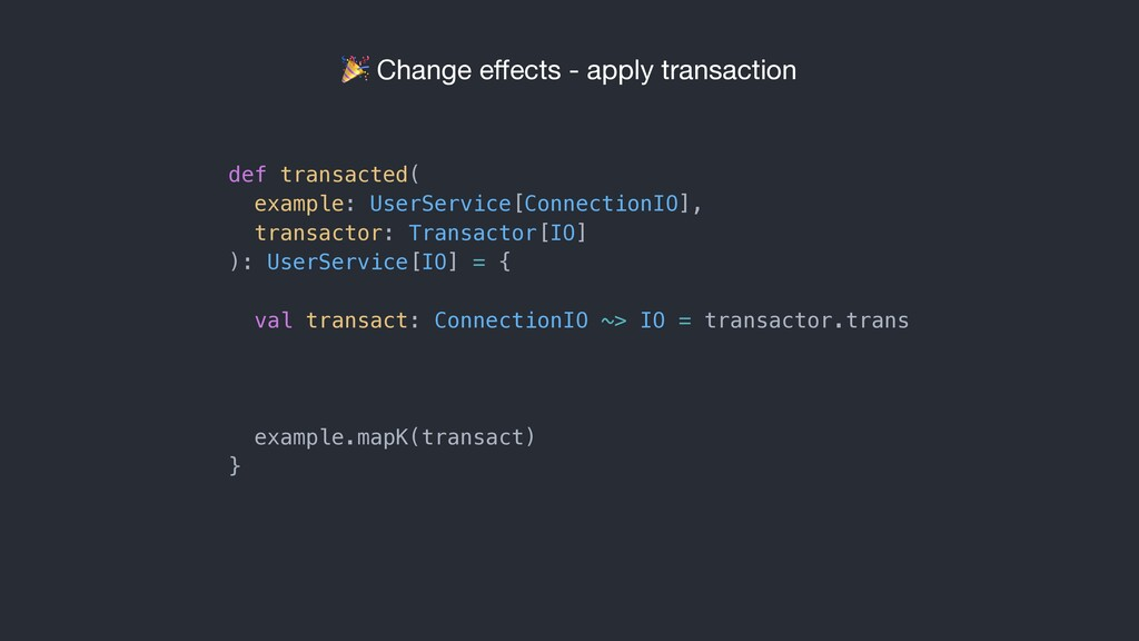 Change effects - apply transaction def transact...