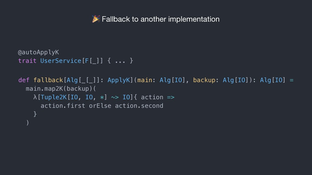 Fallback to another implementation def fallbac...