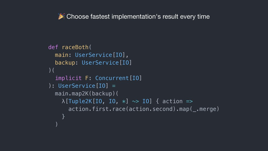 Choose fastest implementation's result every t...