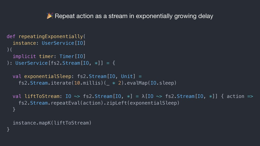 Repeat action as a stream in exponentially gro...