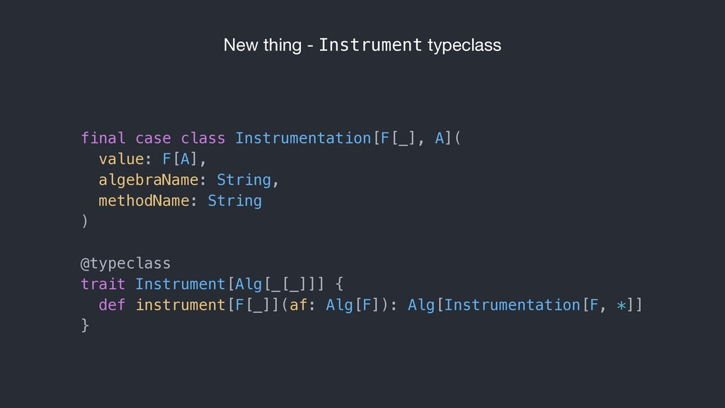 New thing - Instrument typeclass final case cla...
