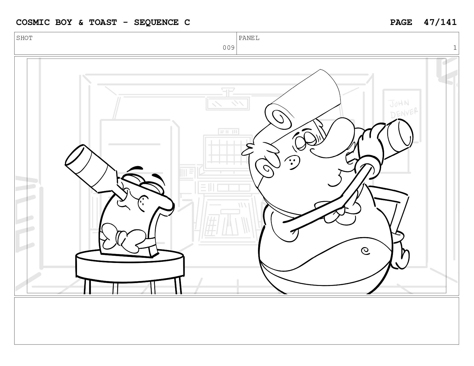 SCENE 009 PANEL A COSMIC BOY & TOAST - SEQUENCE...