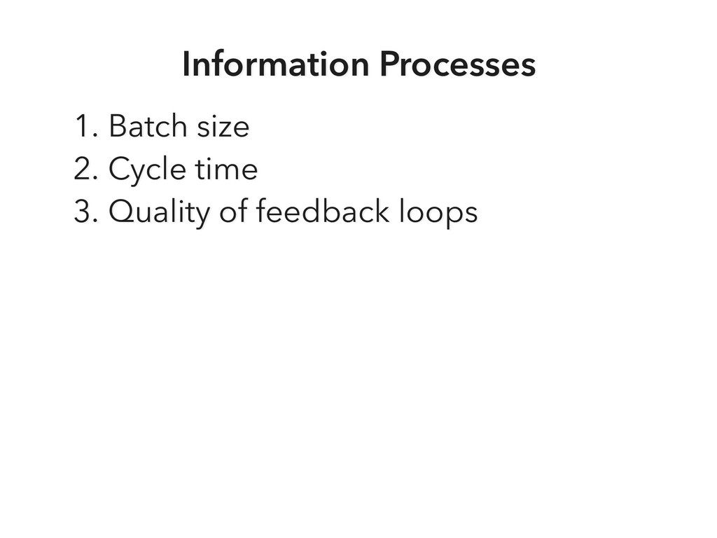 Information Processes 1. Batch size 2. Cycle ti...
