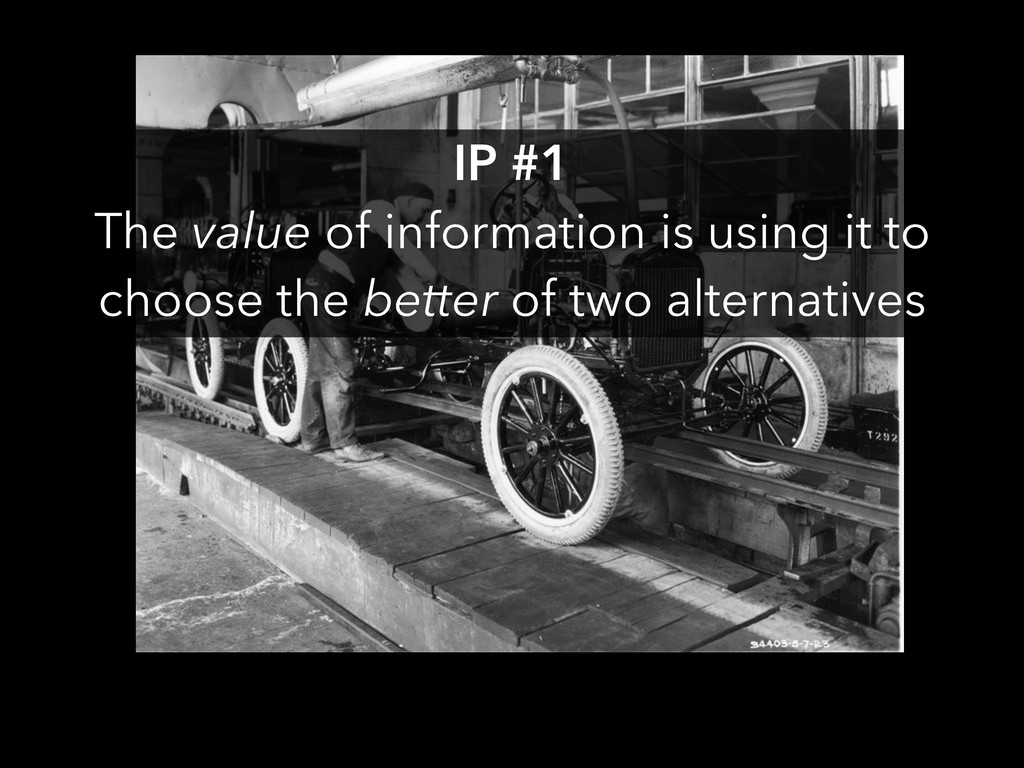 IP #1 The value of information is using it to c...