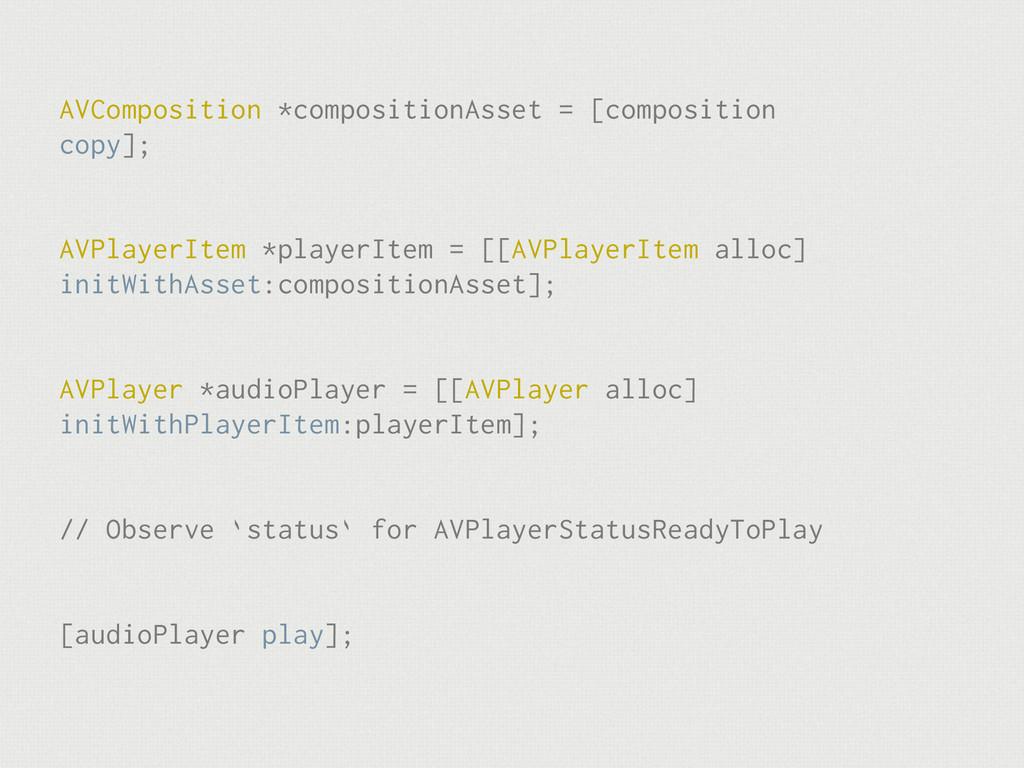 AVComposition *compositionAsset = [composition ...