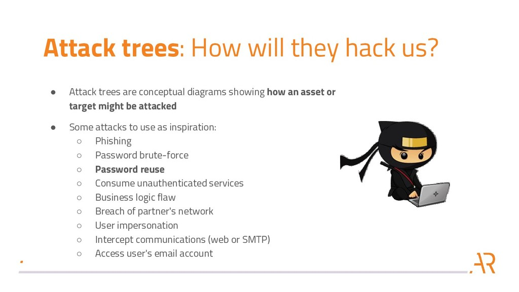Attack trees: How will they hack us? ● Attack t...