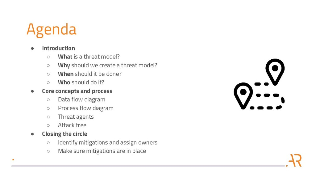 Agenda ● Introduction ○ What is a threat model?...