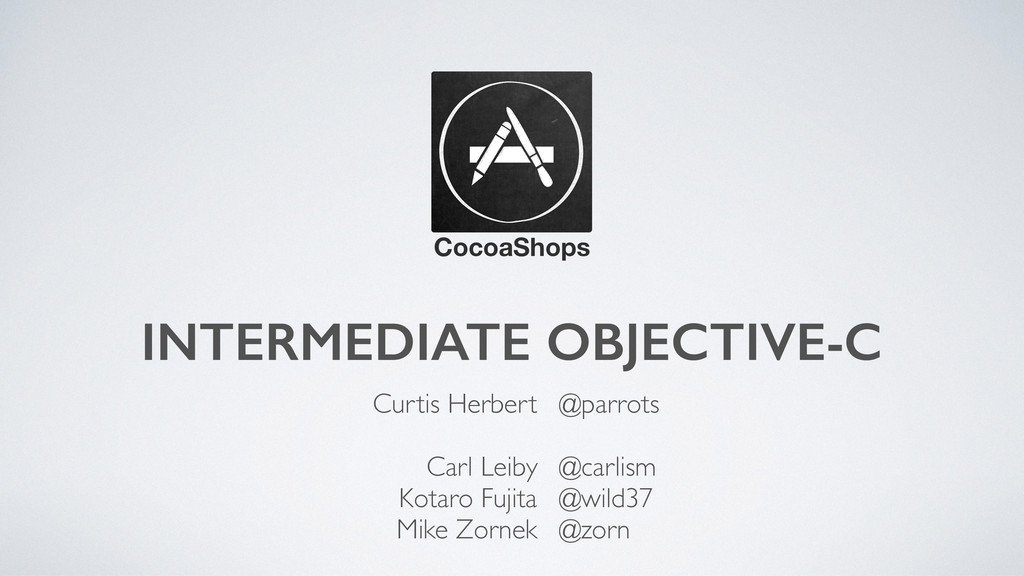 INTERMEDIATE OBJECTIVE-C CocoaShops Curtis Herb...