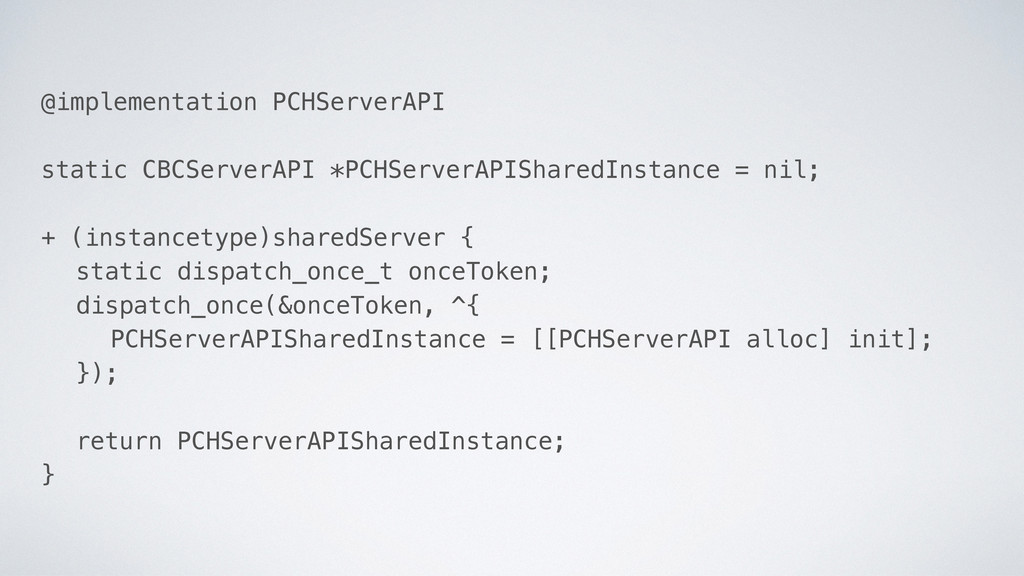 @implementation PCHServerAPI static CBCServerAP...