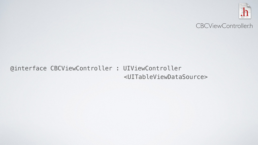 @interface CBCViewController : UIViewController...