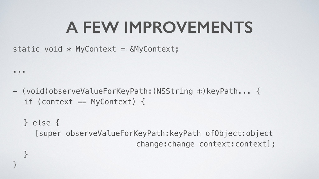 A FEW IMPROVEMENTS static void * MyContext = &M...