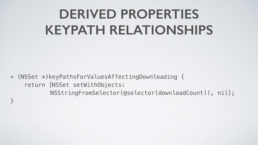 + (NSSet *)keyPathsForValuesAffectingDownloadin...