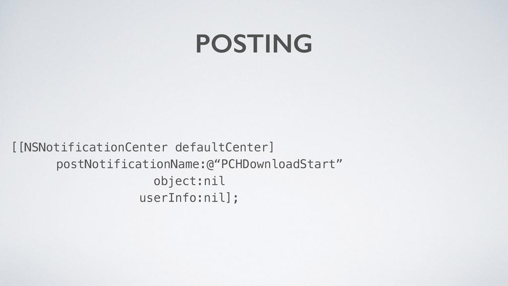 POSTING [[NSNotificationCenter defaultCenter] p...