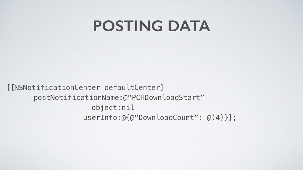 POSTING DATA [[NSNotificationCenter defaultCent...