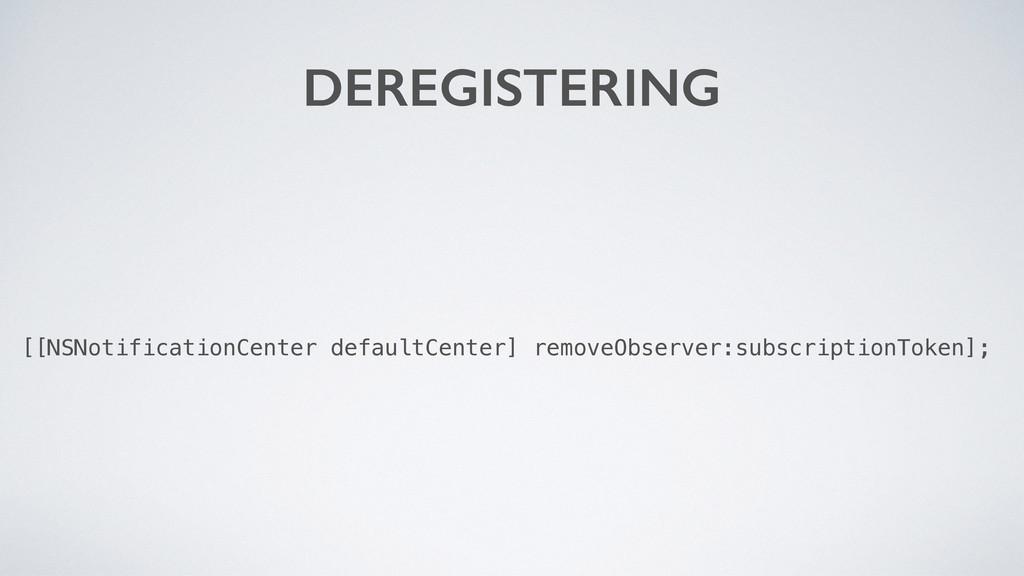 DEREGISTERING [[NSNotificationCenter defaultCen...