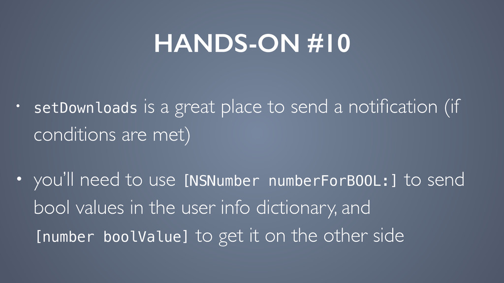 HANDS-ON #10 • setDownloads is a great place to...