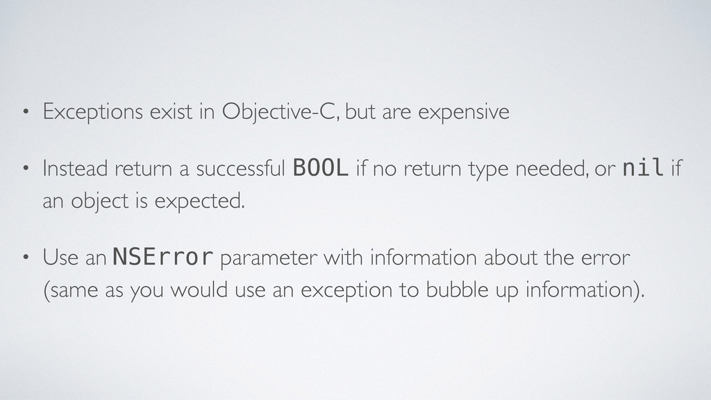 • Exceptions exist in Objective-C, but are expe...